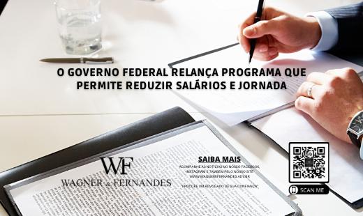 O Governo Federal relança programa que permite reduzir salários e jornada